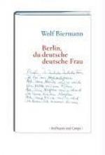 Biermann, Wolf Berlin,du deutsche deutsche  Frau