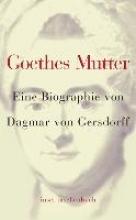 Gersdorff, Dagmar von Goethes Mutter