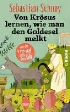 Schnoy, Sebastian Von Krösus lernen, wie man den Goldesel melkt