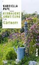 Pape, Gabriella Gebrauchsanweisung fürs Gärtnern