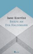 Kertész, Imre Briefe an Eva Haldimann