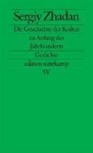 Zhadan, Serhij Geschichte der Kultur zu Anfang des Jahrhunderts