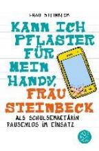 Frau Steinbeck Kann ich Pflaster fr mein Handy, Frau Steinbeck