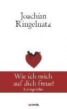 Ringelnatz, Joachim Wie ich mich auf dich freue!