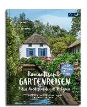 Birne, Anja Romantische Gartenreisen in den Niederlanden und Belgien