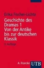 Fischer-Lichte, Erika Geschichte des Dramas I. Von der Antike bis zur deutschen Klassik