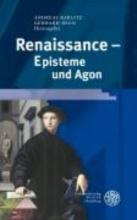 Renaissance - Episteme und Agon
