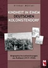 Müller, Vilmar Kindheit in einem deutschen Kolonistendorf