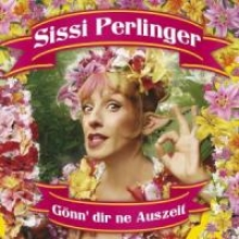 Perlinger, Sissi Gnn Dir ne Auszeit