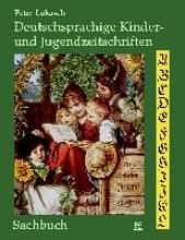 Lukasch, Peter Deutschsprachige Kinder- und Jugendzeitschriften