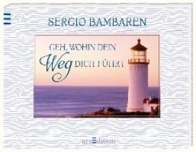 Bambaren, Sergio Geh, wohin dein Weg dich führt