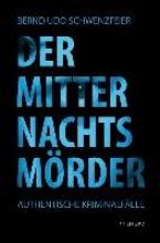 Schwenzfeier, Bernd U. Der Mitternachtsmörder