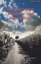 Gerritz, Friedrich Die ganz andere Kindheits- und Jugendphase