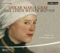 Graf, Oskar Maria Das Leben meiner Mutter