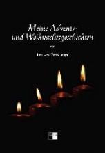Weishaupt, Heribert Meine Advents- und Weihnachtsgeschichten