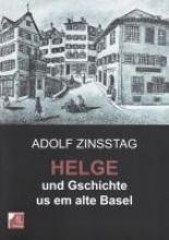 Zinsstag, Adolf Helge und Gschichte us em alte Basel