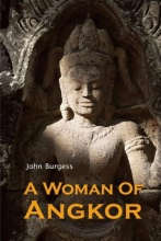 Burgess, John A Woman of Angkor