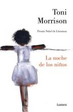 Morrison, Toni La Noche de Los Niaos (God Help the Child)