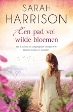 Sarah  Harrison Een pad vol wilde bloemen