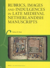 Kathryn  Rudy Rubrics, images and indulgences in late medieval Netherlandish manuscripts