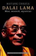 Mayank  Chhaya Dalai Lama. Man, monnik, mysticus (POD)