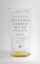Marcel Langedijk , Gelukkig hebben we de foto`s nog