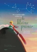 Tiny Fisscher Antoine de Saint-Exupéry, Het wonderbaarlijke verhaal van de kleine prins
