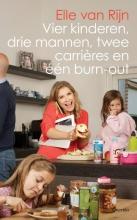 Elle van Rijn Vier kinderen, drie mannen, twee carrières en één burn-out