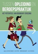 Arthur  Bakker, Ilya  Zitter, Simon  Beausaert, Elly de Bruijn Tussen opleiding en beroepspraktijk