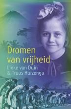 Truus Huizenga Lieke van Duin, Dromen van vrijheid