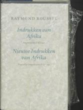 Raymond  Roussel Franse Bibliotheek Indrukken van Afrika . Nieuwe indrukken van Afrika
