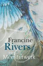 Francine Rivers , Het meesterwerk