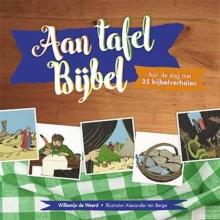 Willemijn de Weerd Aan tafel bijbel