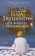 Ilija  Trojanow De wereldverzamelaar
