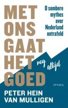 Peter Hein van Mulligen , Met ons gaat het nog altijd goed