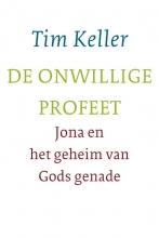 Tim  Keller De onwillige profeet