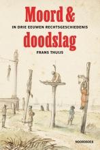 Frans Thuijs , Moord & doodslag