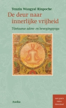 Tenzin Wangyal Rinpoche , De deur naar innerlijke vrijheid