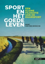 Van Den Bossche Marc , Sport en het goede leven