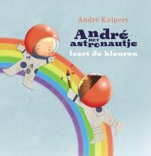 André  Kuipers André het astronautje leert de kleuren