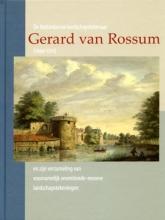 Charles Dumas , De Rotterdamse landschapstekenaar Gerard van Rossum (1699-1772) en zijn verzameling van voornamelijk zeventiende-eeuwse landschapstekeningen