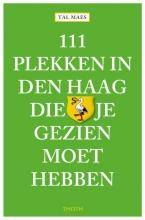 Tal Maes , 111 plekken in Den Haag die je gezien moet hebben