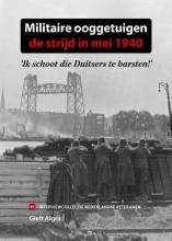 Gielt Algra , Militaire ooggetuigen: de strijd in mei 1940