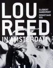 Sebastiaan Vos Gijsbert Hanekroot, Lou Reed in Amsterdam