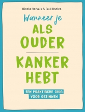 Paul Boelen Dineke Verkaik, Wanneer je als ouder kanker hebt
