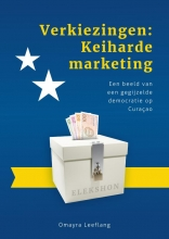 Omayra Leeflang , Verkiezingen: Keiharde marketing