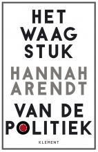 Hannah  Arendt Het waagstuk van de politiek