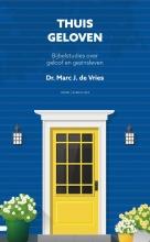 Marc J. de Vries Thuis geloven