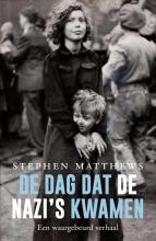 Stephen R.  Matthews De dag dat de nazi`s kwamen