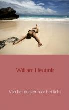 William  Heutink Van het duister naar het licht